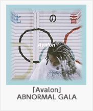 ♪「Avalon」 / (ABNORMAL GALA)