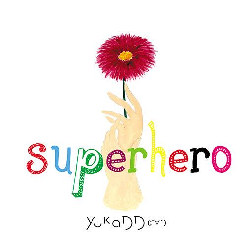 5th Digital Single「Superhero」