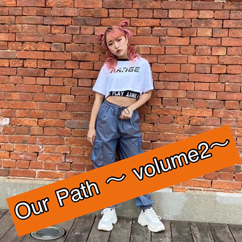 ♪「Our Path volume2」
