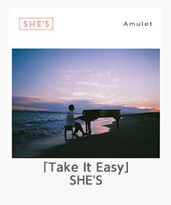 「Take It Easy」(SHE'S)