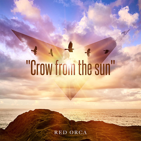 New シングル「Crow from the sun」NOW ON SALE