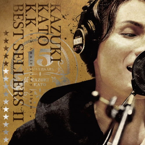 加藤和樹 15周年記念アルバム 『K.KベストセラーズII』